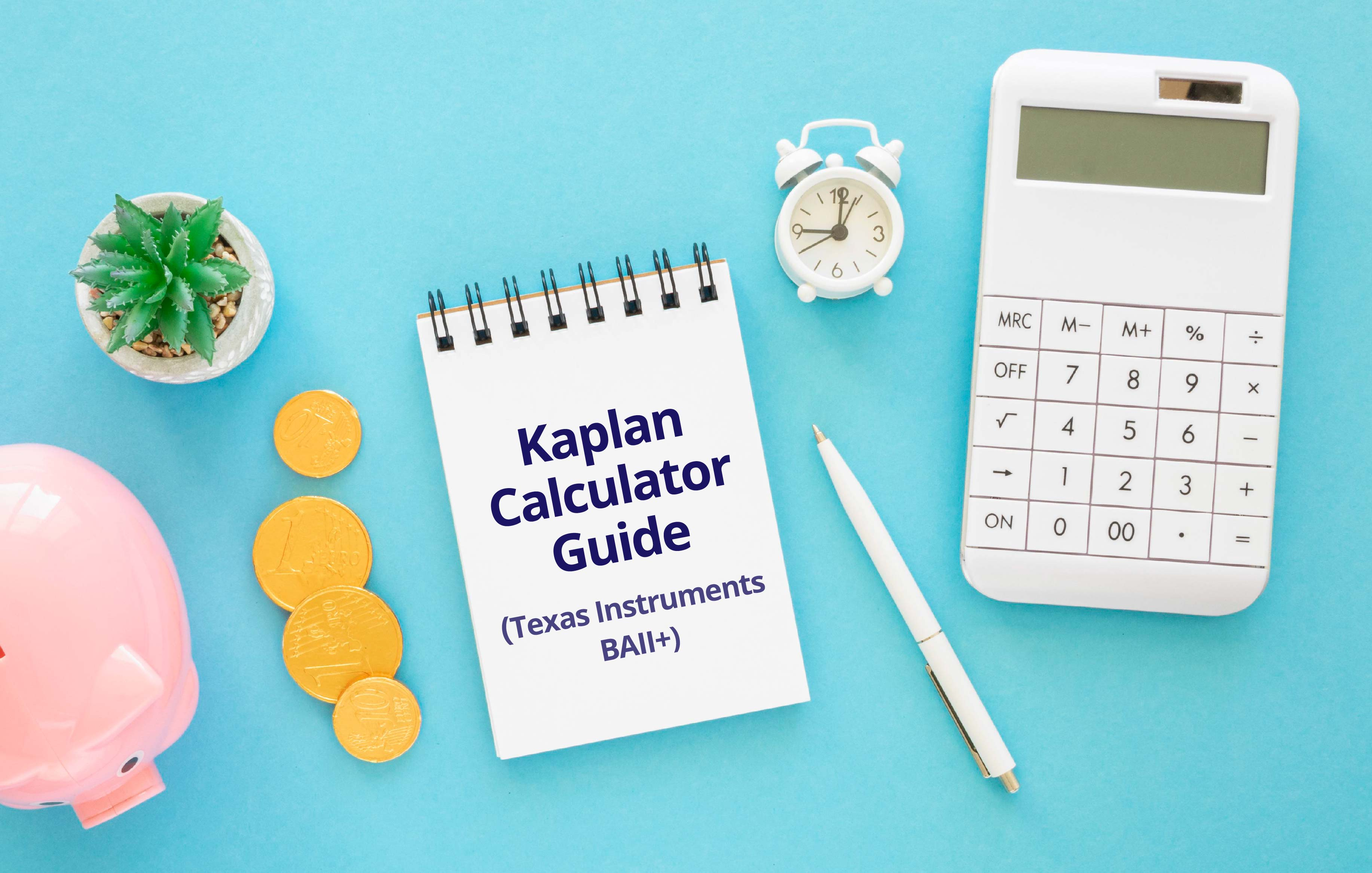 Course Image Kaplan Calculator Guide (Texas Instruments BAII+)